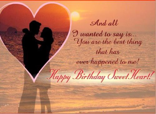 You Are The Best Thing That Has Ever Happened To Me Happy Birthday Sweet Heart