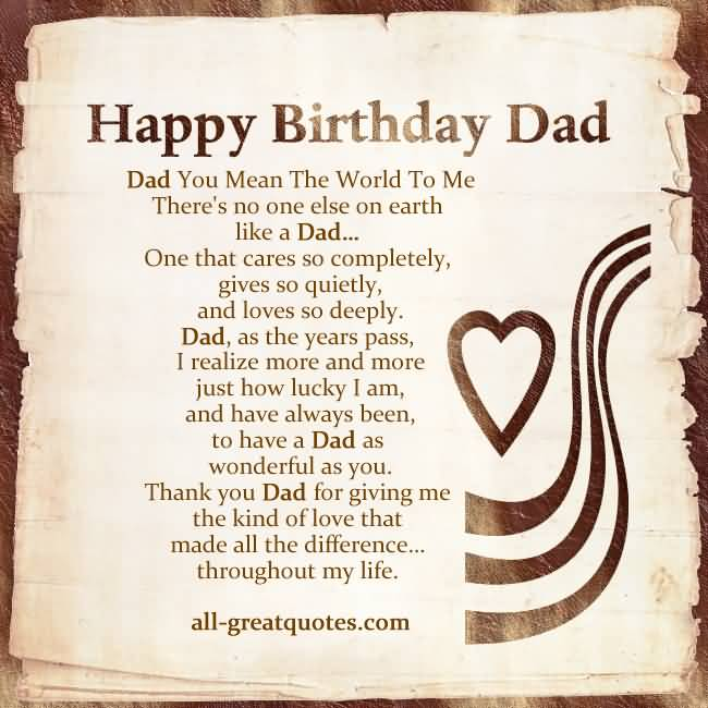 You Mean The World To Me There's No One Else On Earth Happy Birthday Dad