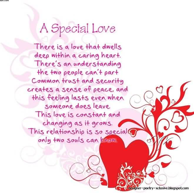 A Special Love There Is A Love That Dwealls Deep Within A Caring Heart Theres An Understanding The Two People Cant Part Common Trust And Security Creates A Sence Of Peace