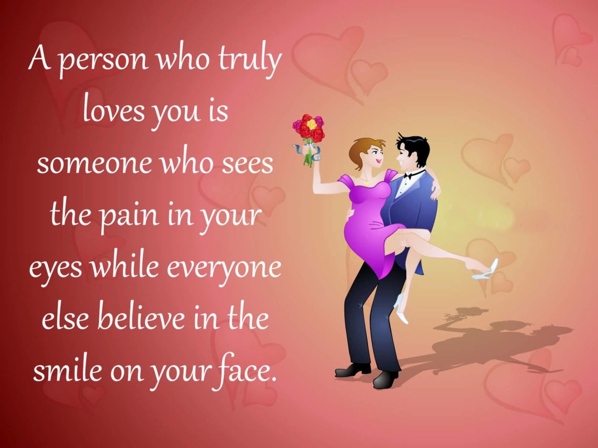 A Person Who Truly Loves You Is Someone Who Sees The Pain In Your Eyes While Everyone Else Believe In The Smile On Your Face