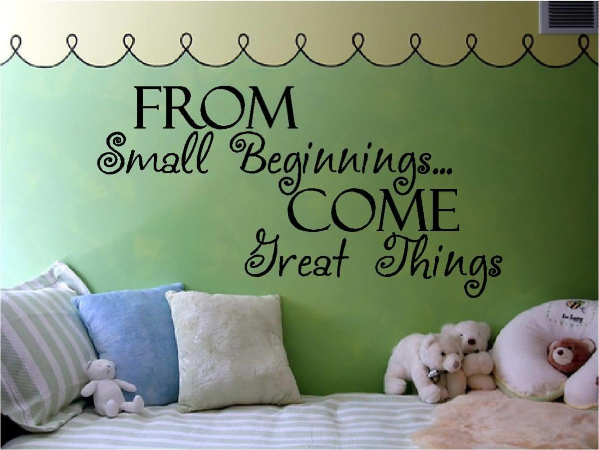 From Small Beginning Come Great Things
