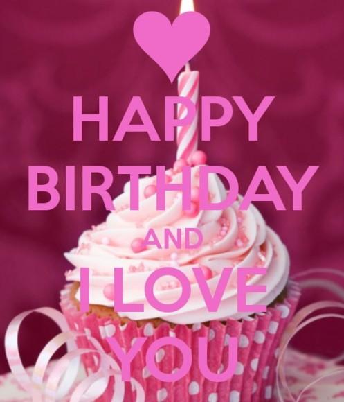 happy birthday and i love you