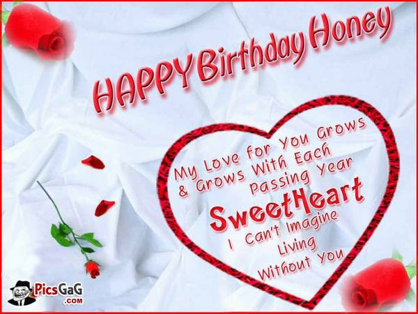 happy birthday my love for you grows and grows with each passing year sweet heart i can't imagine living without you