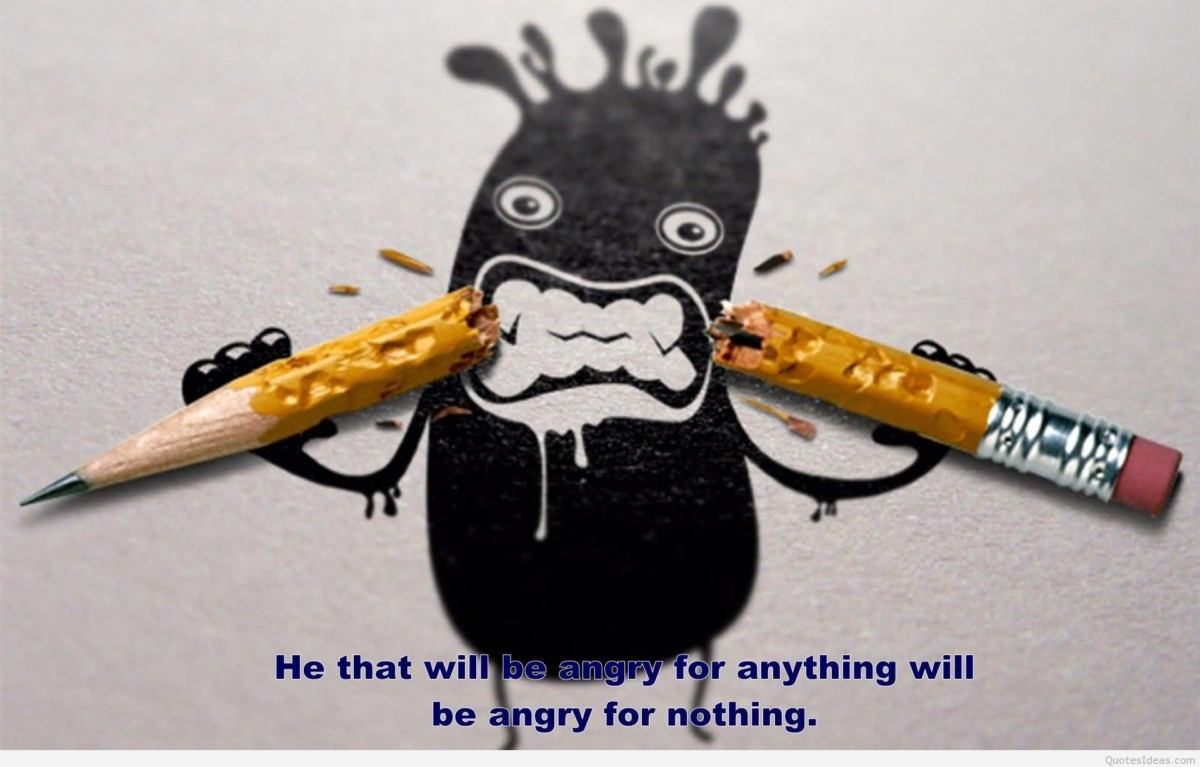 He That Will Be Angry For Anything Will Be Angry For Nothing