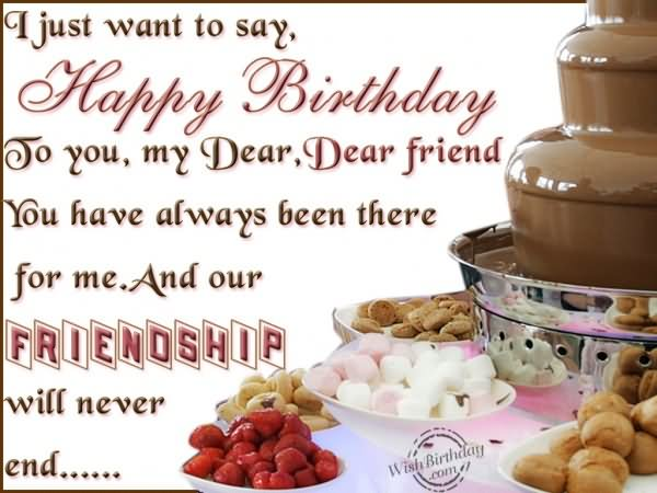 i just want to say, happy birthday to you. my dear, dear friend you have always been there for me. and our friendship will never end...
