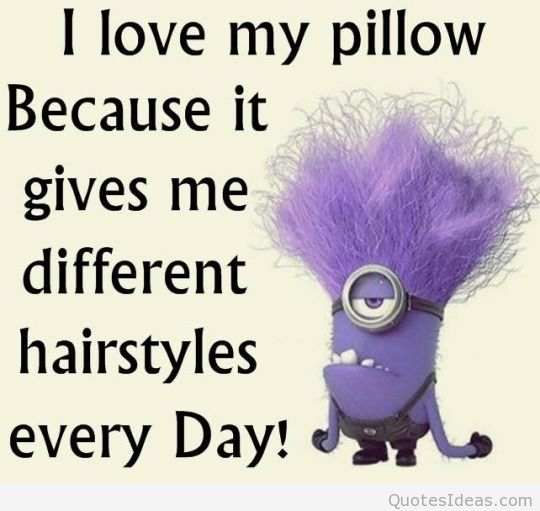 I Love My Pillow Because It Gives Me Different Hairstyles Every Day