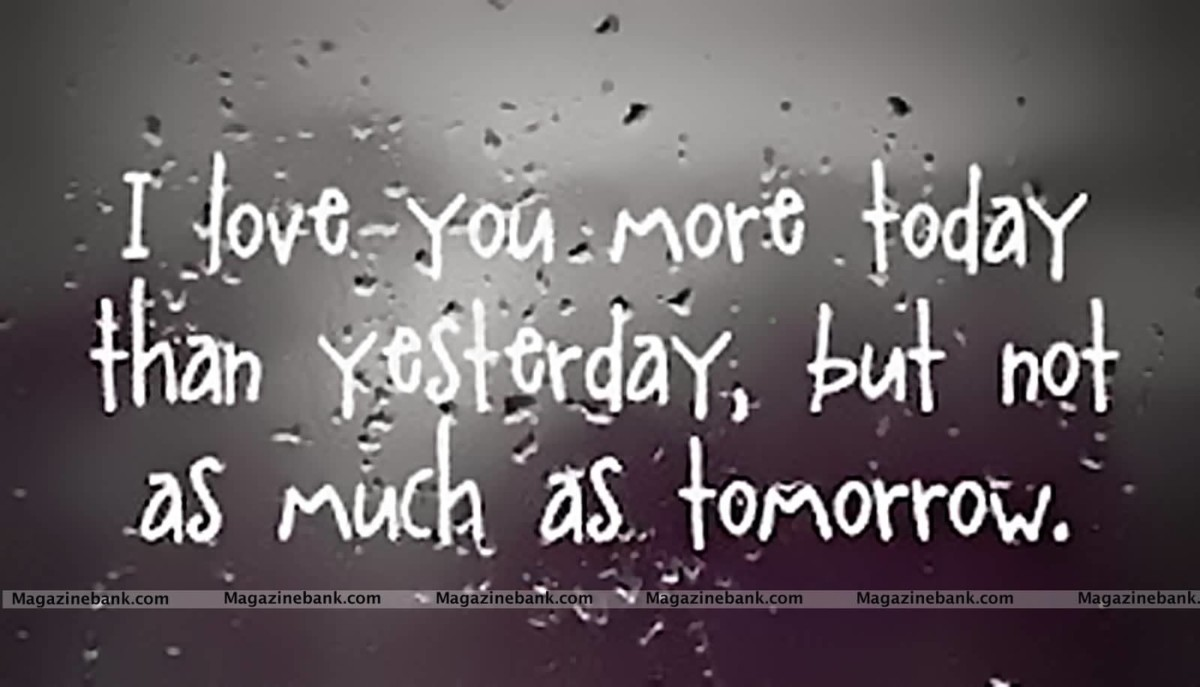 I Love You More Today Than Yesterday But Not As Much As Tomorrow
