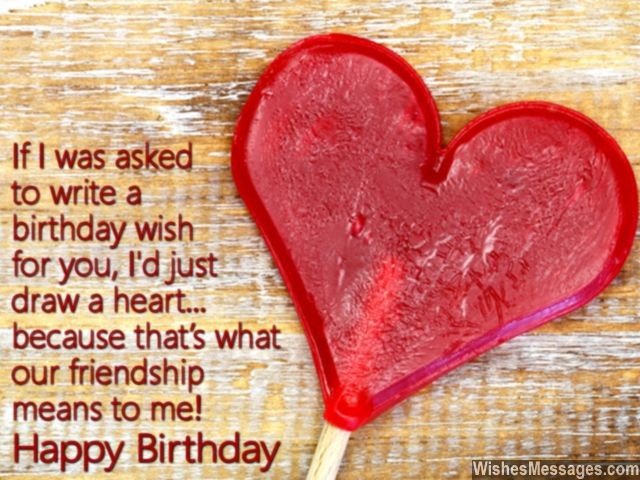 52 most amazing birthday quotes for friends loved ones if i was asked to write a birthday wish for you id jut m4hsunfo