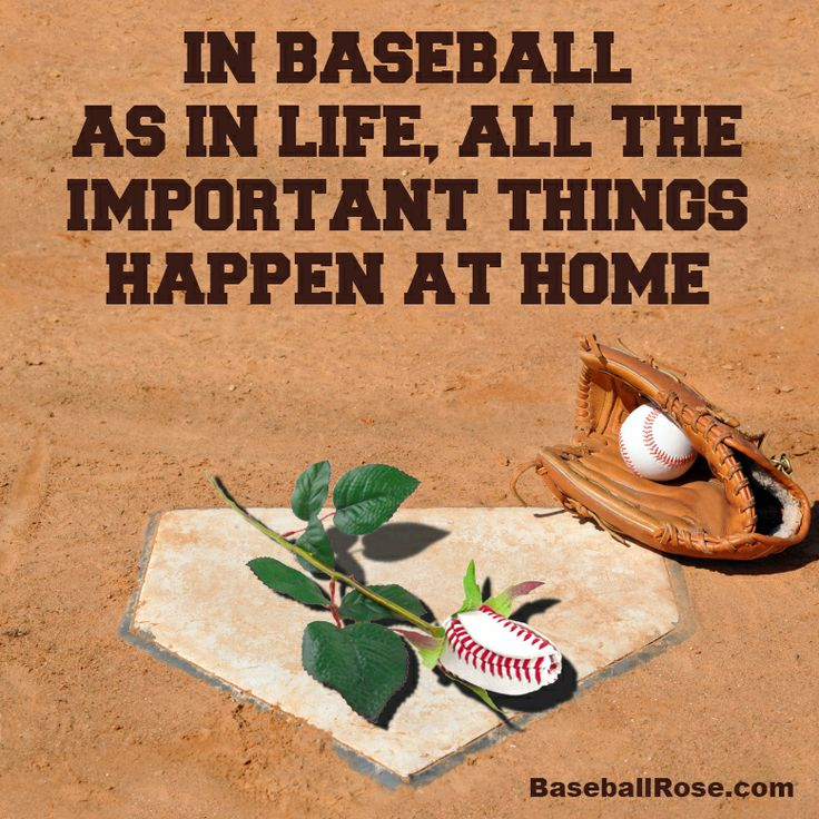 Baseball Quotes About Life Stunning Inbaseballasinlifealltheimportantthingshappenathome