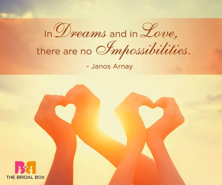In Dreams And In Love There Are No Impossibitities Janos Arnay