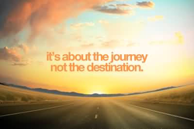 its about the journey not the
