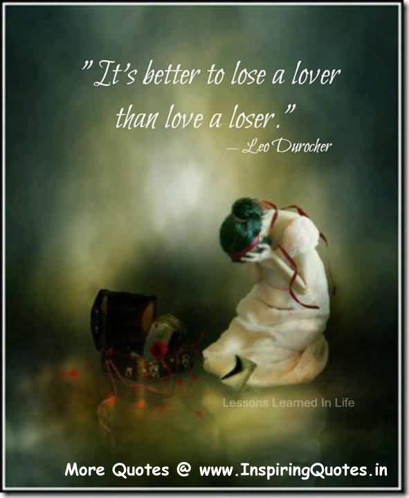 Its Better To Lose A Lover Than Love A Loser Leo Durocher