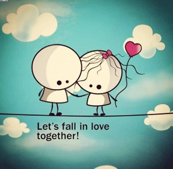Lets Fall In Love Together
