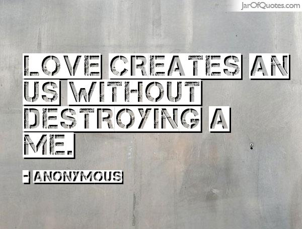 Love Creates An Us Without Destroying A Me