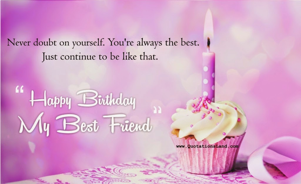 never doubt on yourself. you're always the best just continue to be like that. happy birthday my best friend.