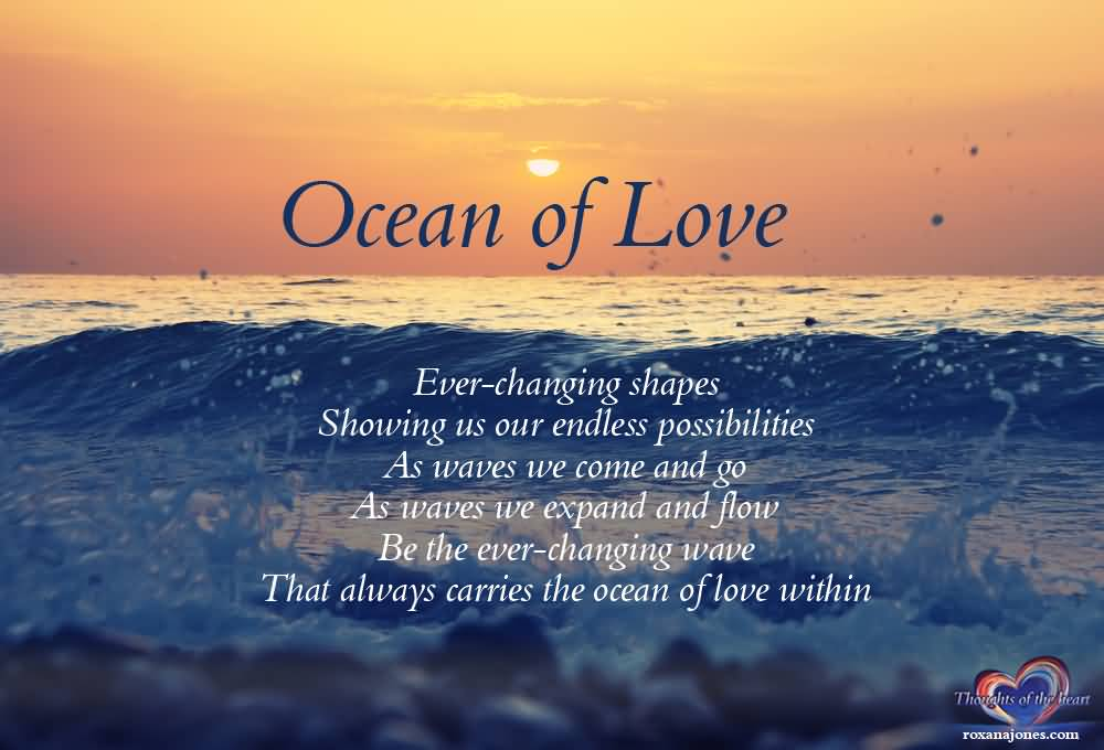 Ocean Of Love Ever Changing Shapes Showing Us Our Endless Possibilities As Waves We Come And Go As Waves We Expand And Flow Be The Ever Changing Wave