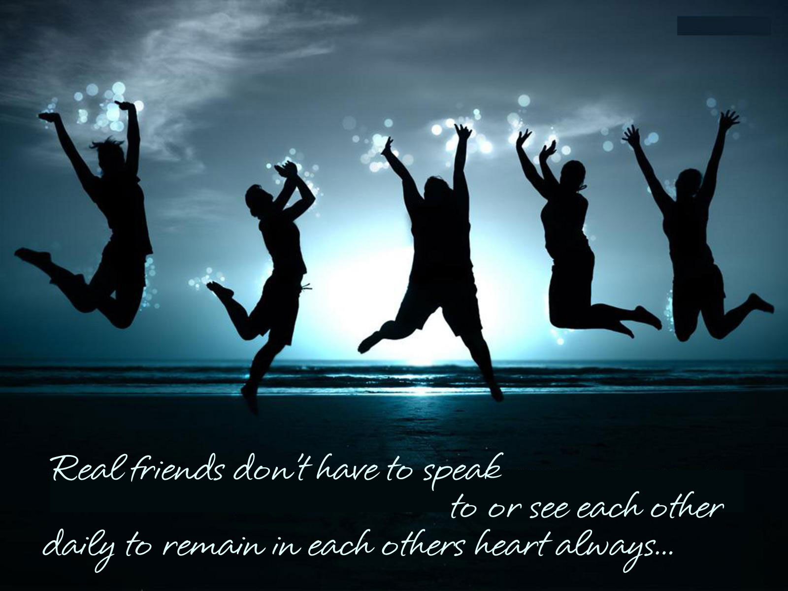 real friends don't have to speak to or see each other daily to remain in each others heart always.