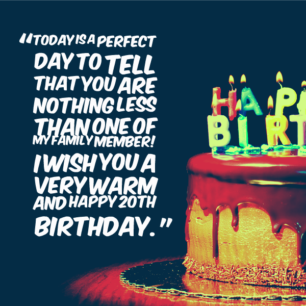 Today Is A Perfect Day To Tell That You Are Nothing Less Than One Happy Birthday Wishes For A Family Member