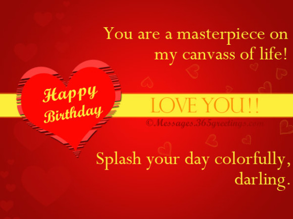 you are masterpiece on my canvass of life. happy birthday splash your day colorfully, darling.