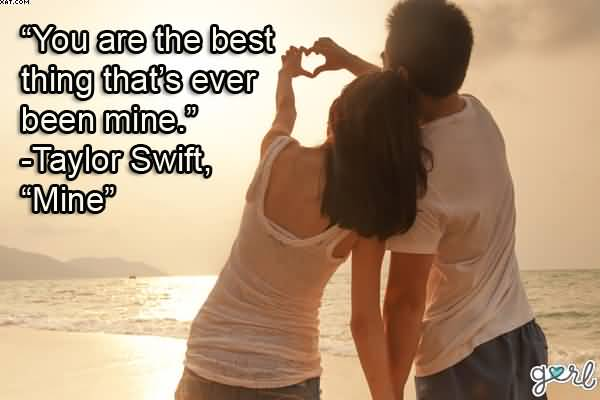 you Are The Best Thing Thats Ever Been Mine Taylor Swiftmine