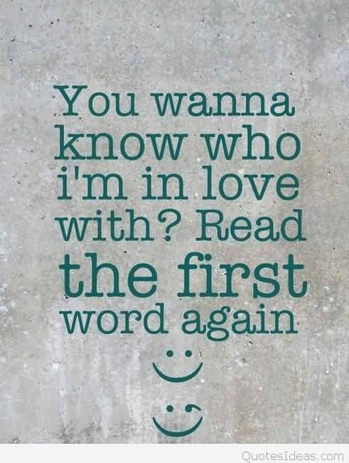 You Wanna Know Who Im In Love With Read The First Word Again