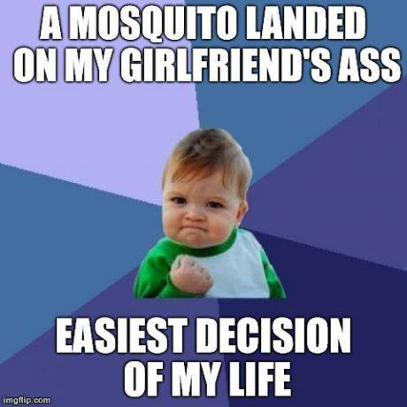 A Mosquito Landed On My Girlfriend's Ass Easiest Decision Of My Life
