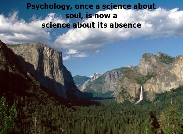 Absence Quotes Psychology, Once A Science About Soul, Is Now A Science About Its Absence