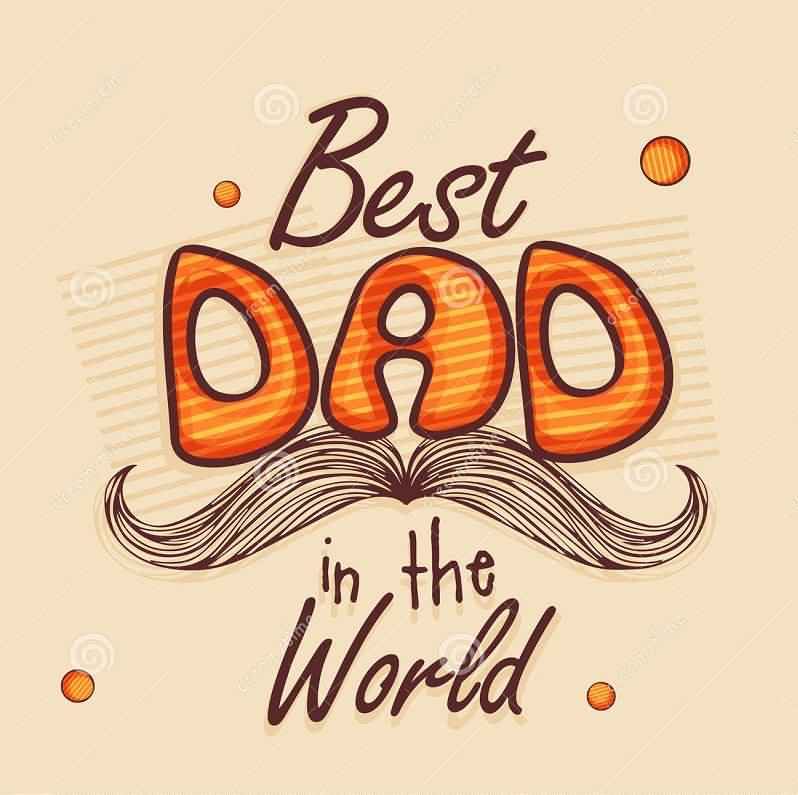 Best Dad In The World Happy Father's Day