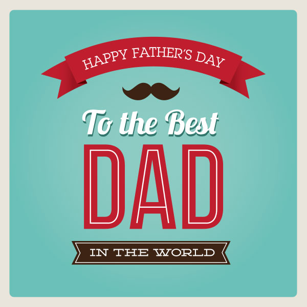 Best Happy Father's Day To The Best Dad In The World Greetings