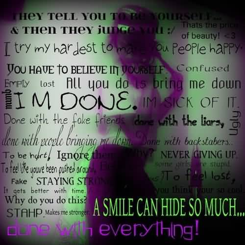 Bullied Quotes A smile can hide so much done with everything