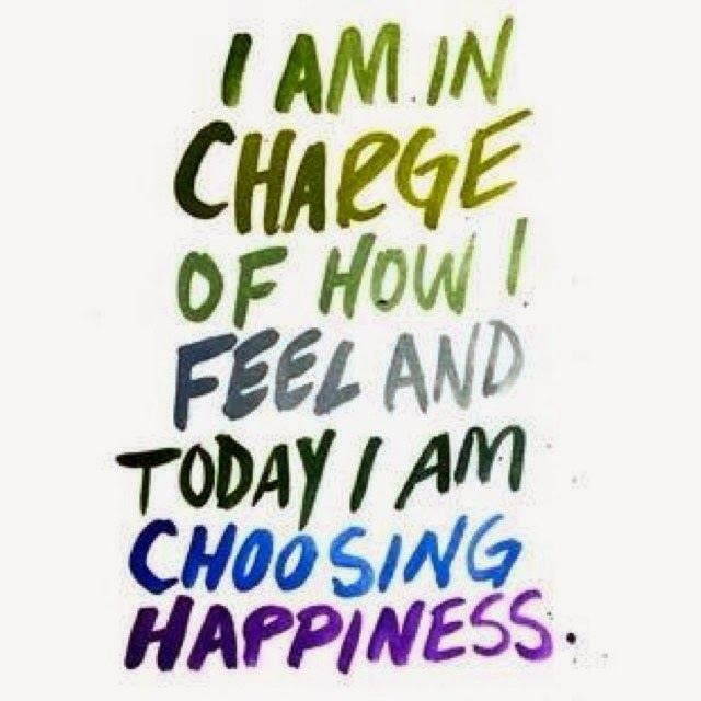 Bullied Quotes I am in charge of how i feel and today i am choosing happiness