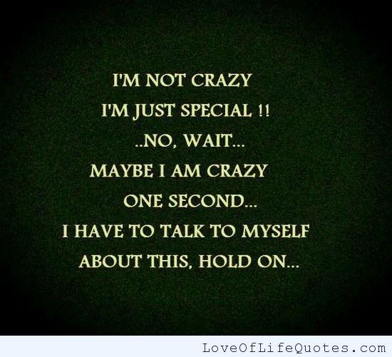 Crazy Bitch Quotes I'm not crazy i'm