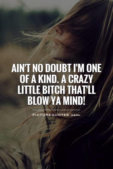 Crazy Bitch Quotes Sayings 03