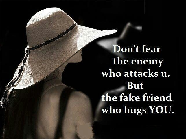 Fake Family Quotes Don't Fear the enemy who attacks u. But the fake friend who hugs you