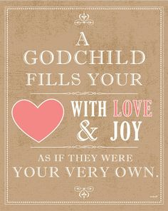 Godson Quotes A godchild fills your heart with love & joy