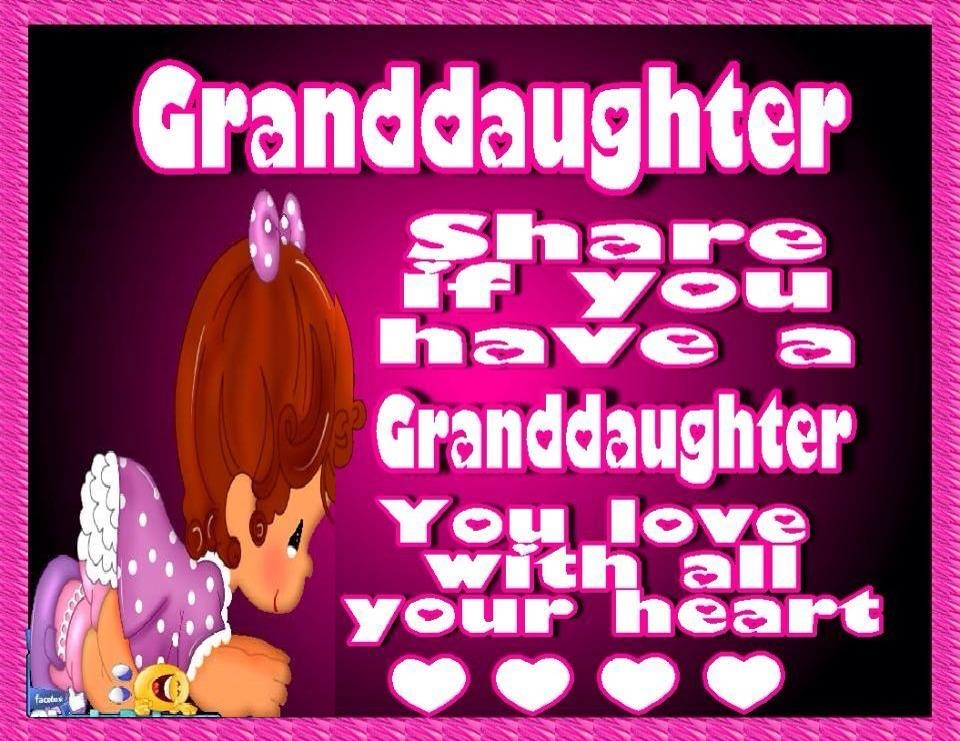 Granddaughter share if you have a granddaughter you love with all your heart