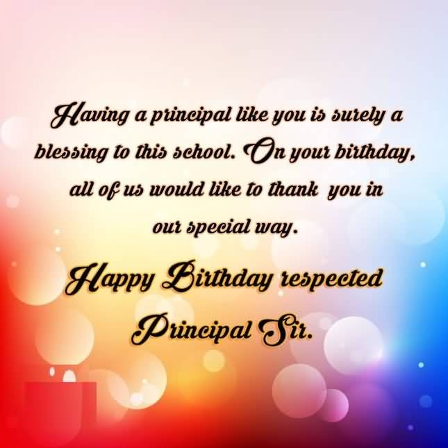 Happy Birthday Respected Principal Sir Greeting Quotes Happy Birthday Wishes For Respected Person