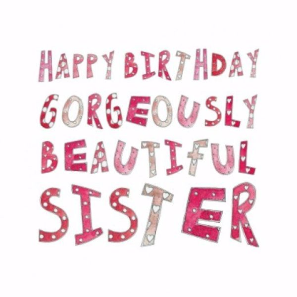 Happy Birthday To My Beautiful Sister Wishes Message Image