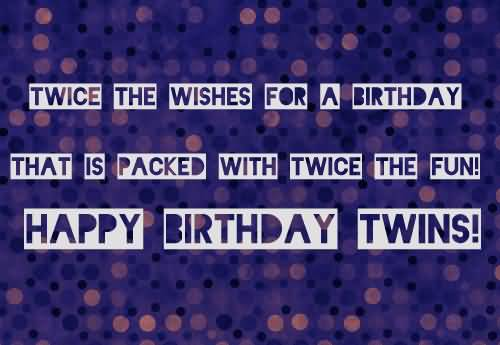 Happy Birthday Twins Enjoy Your Day Wishes Message Image