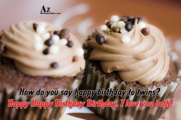Happy Birthday Twins Wishing You A Wonderful Day