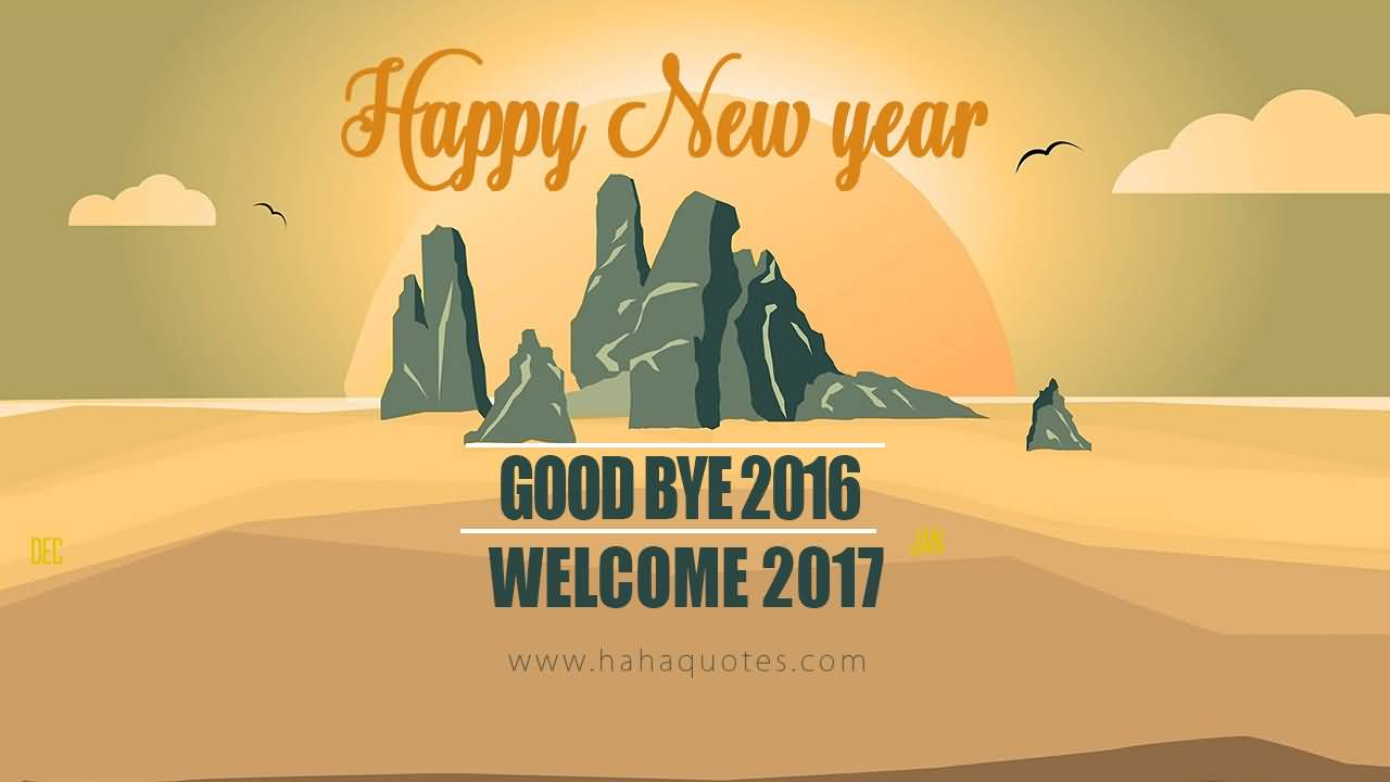 Happy New Year Good Bye 2016 Welcome 2017 Wishes Image