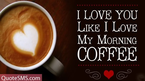 I Love My Morning Coffee Wishes Image
