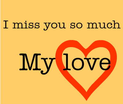 I Miss You So Much My Love Wishes Greeting Image