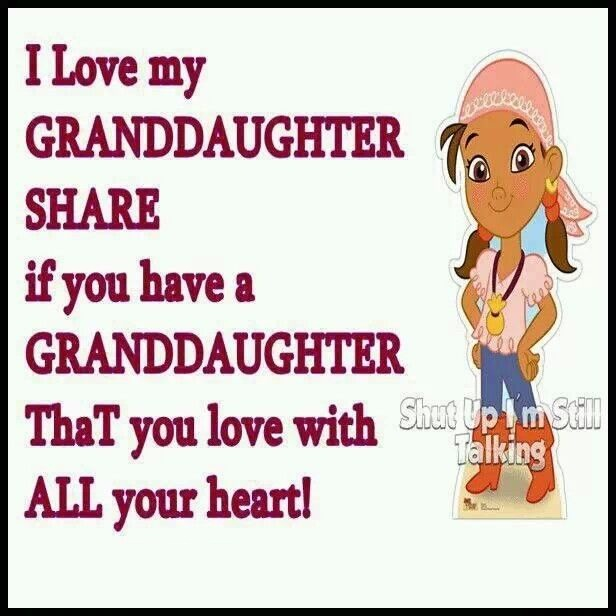 I love my granddaughter shere if you have a Granddaughter that you love with all your heart