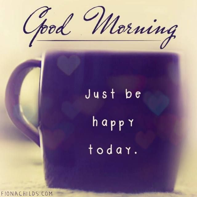 Just Be Happy Today Good Morning Wishes Image