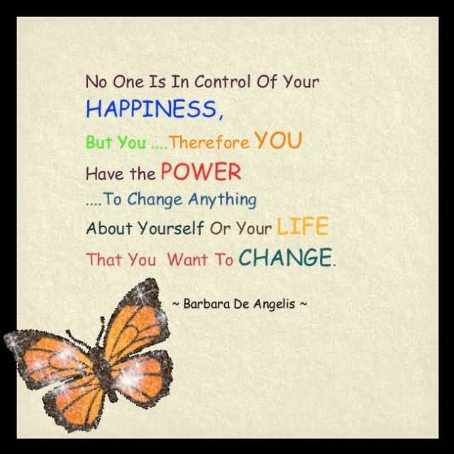 No one is control of your happiness Barbara De Angelis