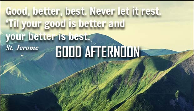 Perfect Quotes Good Afternoon Image