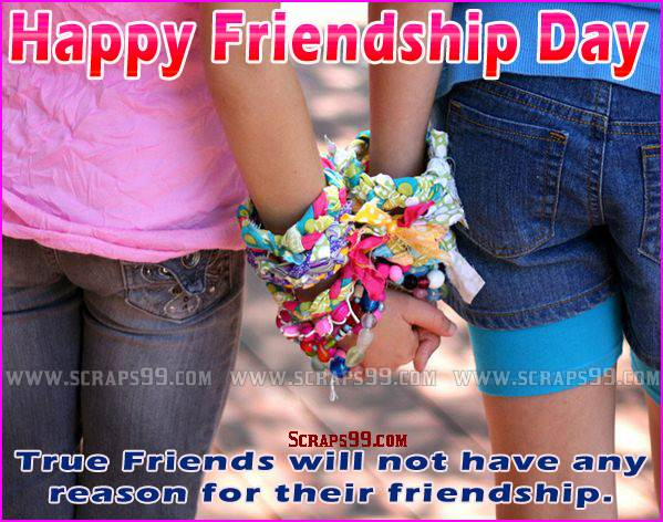 True Friends Will Not Have Any Reason For Their Friendship Happy Friendship Day Wishes