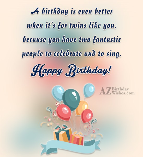 53 fabulous birthday wishes for twins greetings and sayings picsmine twins like you happy birthday wishes message image m4hsunfo Choice Image