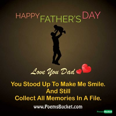 You Stood Up To Make Me Smile Happy Father's Day Quotes Image
